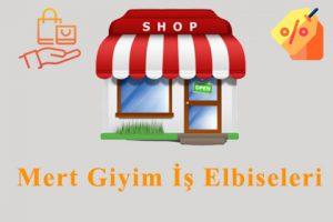 Mert Giyim İş Elbiseleri Online Satış